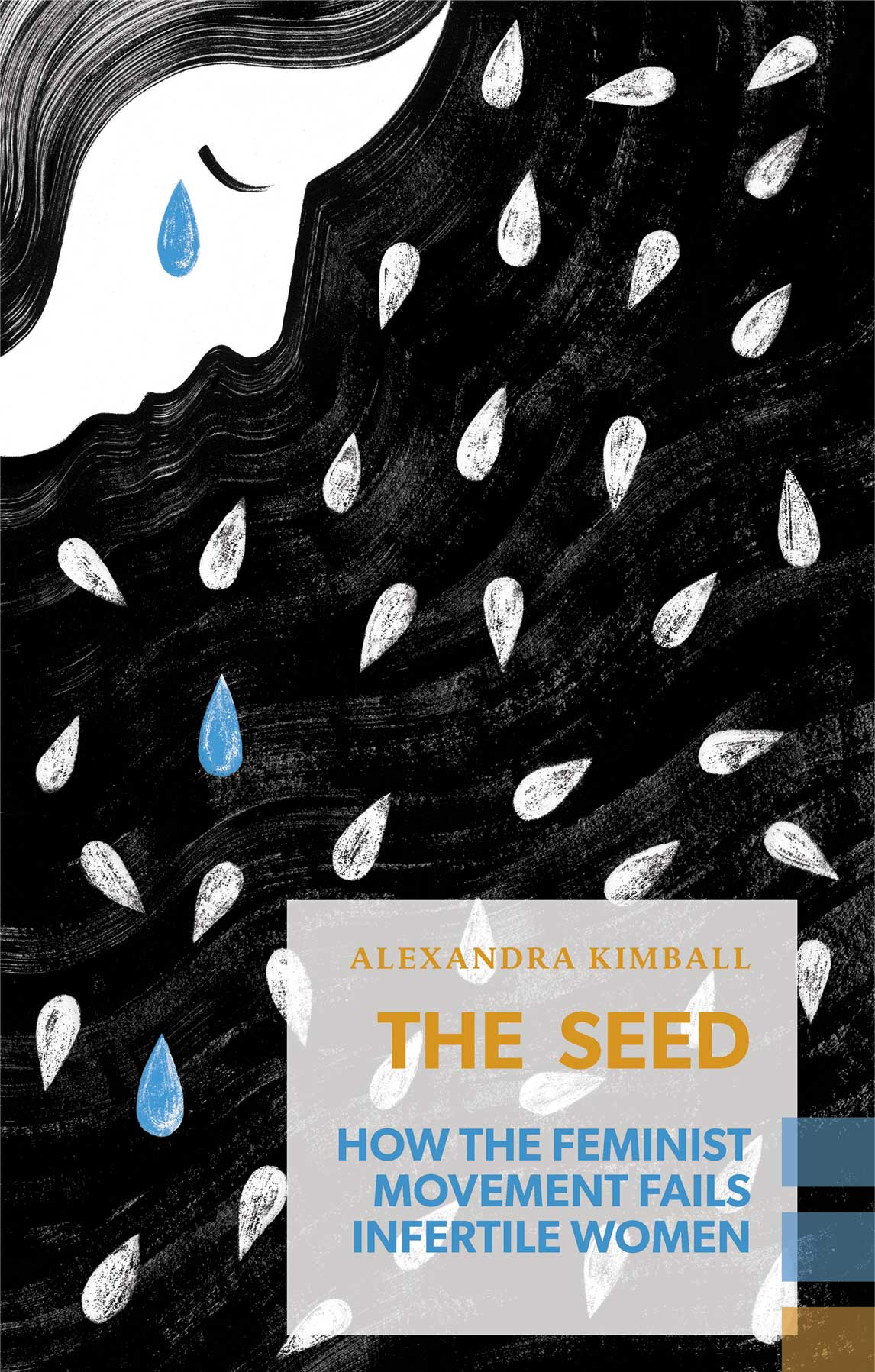 The Seed: How the Feminist Movement Fails Infertile Women