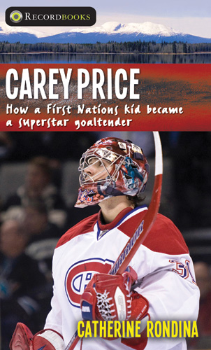 Carey Price: How a First Nations Kid Became a Superstar Goaltender