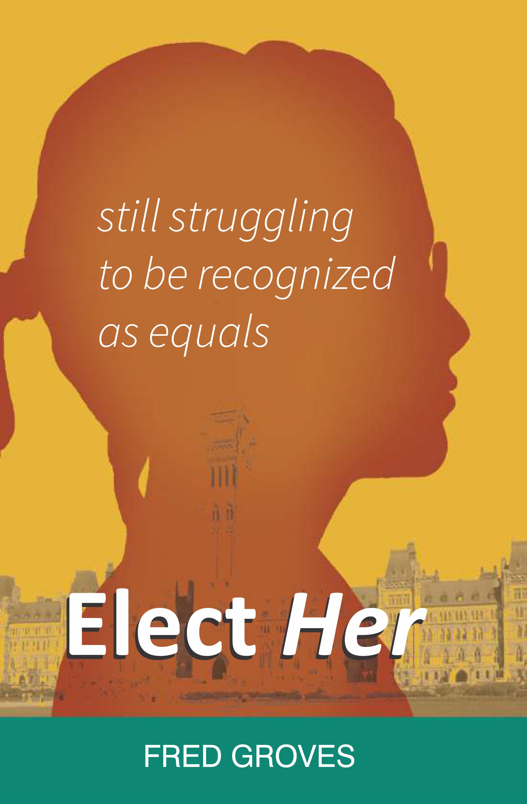 Elect Her – still struggling to be recognizd as equals