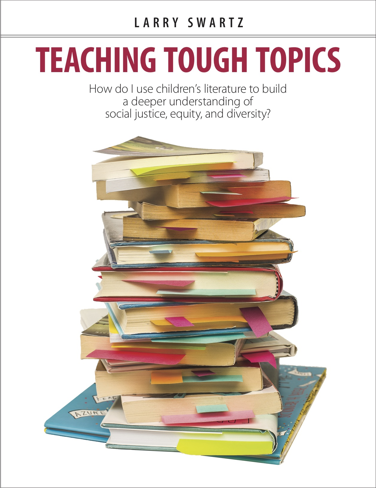 Teaching Tough Topics: How do I use children's literature to build a deeper understanding of social justice, equity, and diversity?