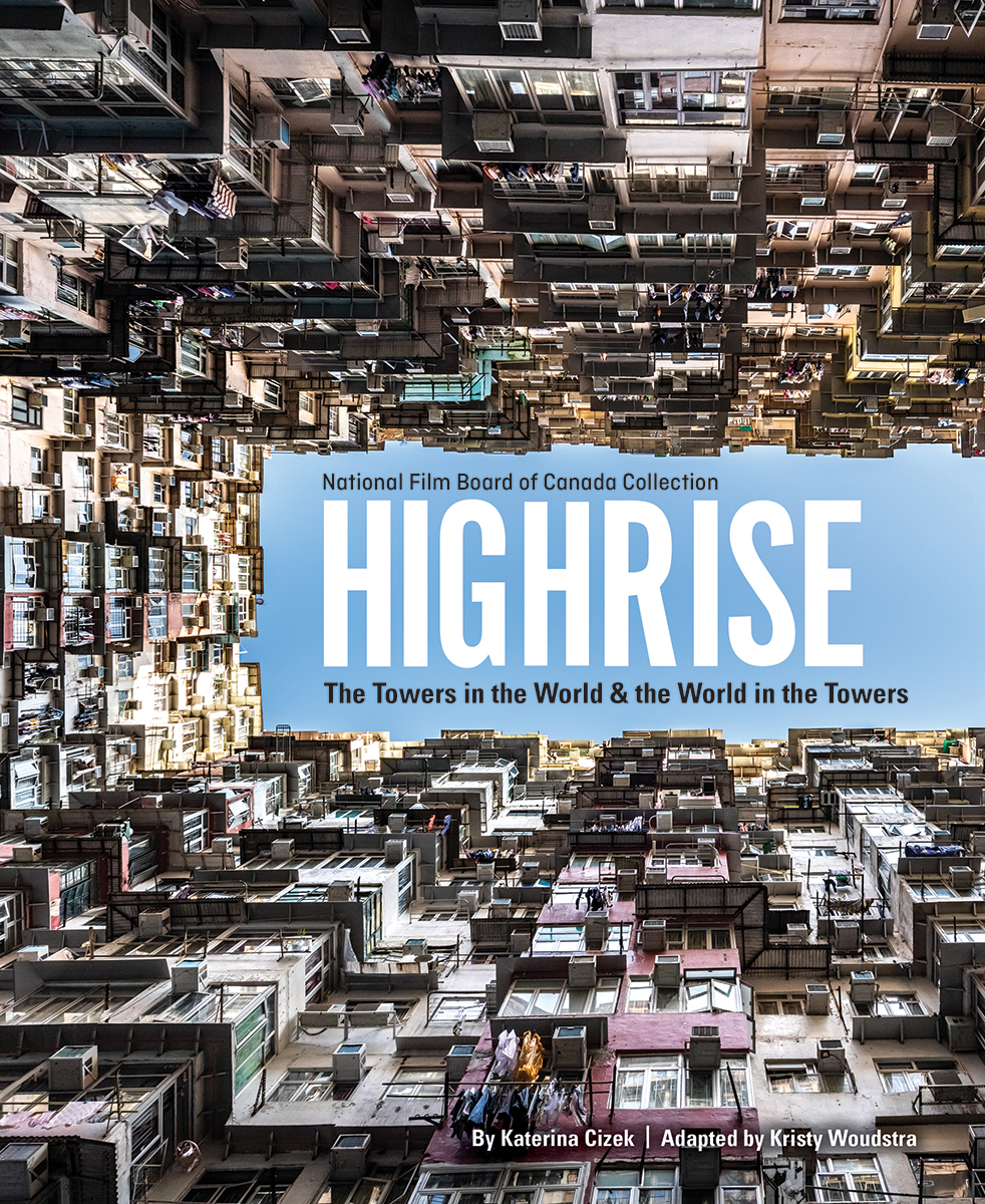Highrise: The Towers in the World and the World in Towers